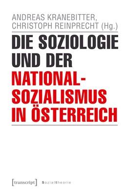 Abbildung von Kranebitter / Reinprecht | Die Soziologie und der Nationalsozialismus in Österreich | 2019
