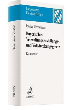 Abbildung von Wernsmann | Bayerisches Verwaltungszustellungs- und Vollstreckungsgesetz: VwZVG | 1. Auflage | 2020 | beck-shop.de