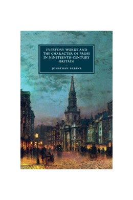 Abbildung von Farina | Everyday Words and the Character of Prose in Nineteenth-Century Britain | 2019 | 107