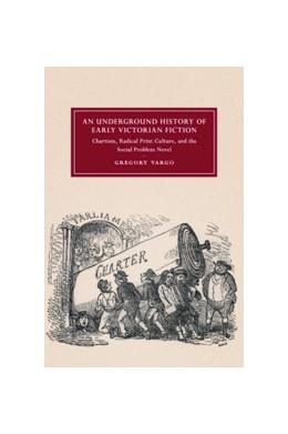Abbildung von Vargo   An Underground History of Early Victorian Fiction   2019   Chartism, Radical Print Cultur...   110