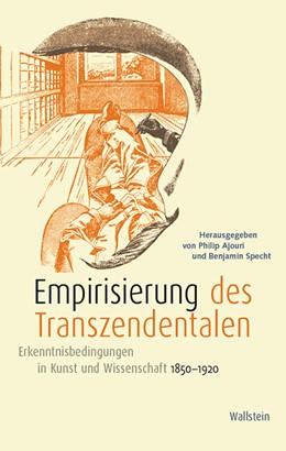 Abbildung von Ajouri / Specht | Empirisierung des Transzendentalen | 2019 | Erkenntnisbedingungen in Kunst...