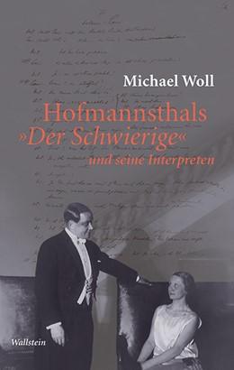 Abbildung von Woll | Hofmannsthals »Der Schwierige« und seine Interpreten | 2019 | 5