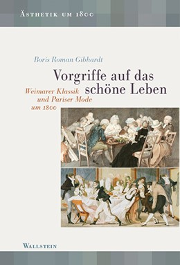 Abbildung von Gibhardt | Vorgriffe auf das schöne Leben | 2019 | Weimarer Klassik und Pariser M... | 14