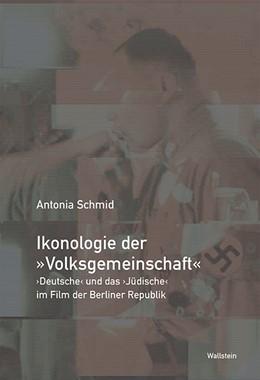 Abbildung von Schmid | Ikonologie der »Volksgemeinschaft« | 2019 | »Deutsche« und das »Jüdische« ...