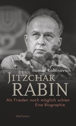 Abbildung von Rabinovich | Jitzchak Rabin | 1. Auflage | 2019 | 4 | beck-shop.de