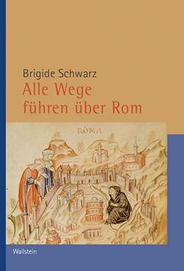 Abbildung von Schwarz   Alle Wege führen über Rom   1. Auflage   2020   302   beck-shop.de