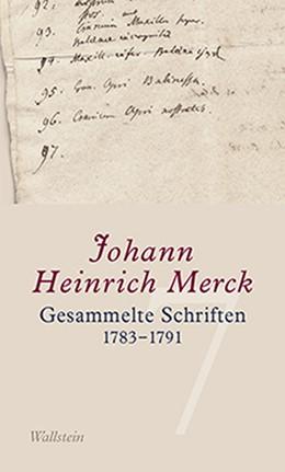 Abbildung von Merck / Leuschner | Gesammelte Schriften | 2019 | 1783-1791 | 7