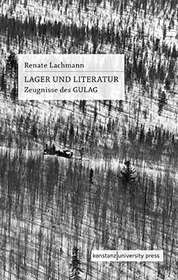 Abbildung von Lachmann | Lager und Literatur | 2019 | Zeugnisse des GULAG
