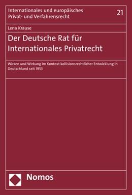 Abbildung von Krause | Der Deutsche Rat für Internationales Privatrecht | 1. Auflage | 2019 | beck-shop.de