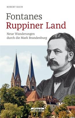 Abbildung von Rauh | Fontanes Ruppiner Land | 1. Auflage | 2019 | beck-shop.de