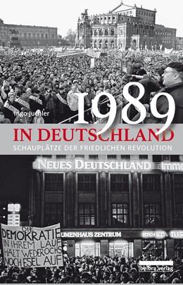 Abbildung von Juchler | 1989 in Deutschland | 2019 | Schauplätze der Friedlichen Re...