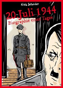 Abbildung von Schröder | 20. Juli 1944 | 2019 | Biographie eines Tages