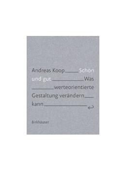 Abbildung von Koop | Schön und Gut | 2019 | Was werteorientierte Gestaltun...