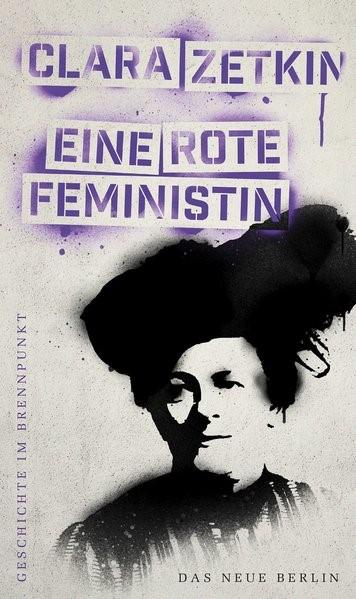 Abbildung von Geschichte im Brennpunkt - Clara Zetkin: Eine rote Feministin | 2019