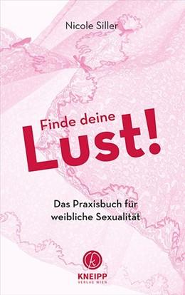 Abbildung von Siller | Finde deine Lust! | 1. Auflage | 2019 | beck-shop.de