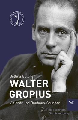 Abbildung von Sikora | Walter Gropius | 1. Auflage | 2021 | beck-shop.de