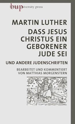 Abbildung von Luther   Dass Jesus Christus ein geborener Jude sei   1. Auflage   2019   beck-shop.de