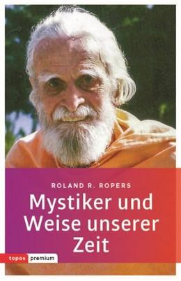 Abbildung von Ropers | Mystiker und Weise unserer Zeit | 1. Auflage | 2019 | beck-shop.de