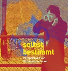 Abbildung von Herbst-Meßlinger / Rother | Selbstbestimmt | 2019 | Perspektiven von Filmemacherin...