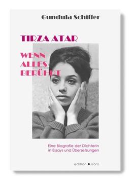 Abbildung von Schiffer | Tirza Atar - Wenn alles berührt | 2019 | Eine Biografie der Dichterin i...