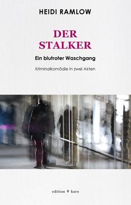 Abbildung von Ramlow | Der Stalker | 2. Auflage | 2019 | beck-shop.de
