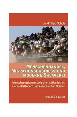 Abbildung von Scholz   Menschenhandel, Migrationsbusiness und moderne Sklaverei   2019   Menschen gefangen zwischen afr...