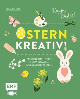 Abbildung von Romeiß | Ostern kreativ! | 1. Auflage | 2019 | beck-shop.de