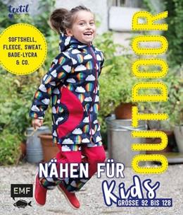 Abbildung von Hennicke | Outdoor nähen für Kids | 2019 | Softshell, Fleece, Sweat, Bade...