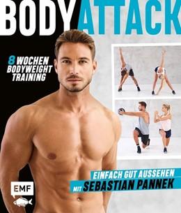 Abbildung von Pannek / Brosowski | Body Attack! Einfach gut aussehen mit Sebastian Pannek | 1. Auflage | 2019 | beck-shop.de