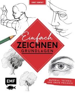 Abbildung von Kunst Kompakt: Einfach zeichnen - Das Grundlagenbuch   1. Auflage   2019   beck-shop.de