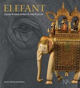 Abbildung von Mergenthaler / Stein | Elefant | 2019 | Graue Riesen in Natur und Kult...