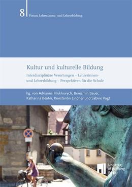 Abbildung von Hlukhovych / Bauer / Beuter / Lindner / Vogt | Kultur und kulturelle Bildung | 2018 | Interdisziplinäre Verortungen ...