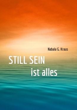 Abbildung von Kraus | Still Sein | 2018 | ist alles