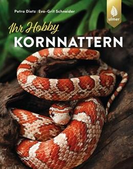 Abbildung von Dietz / Schneider | Kornnattern | Neuauflage | 2019