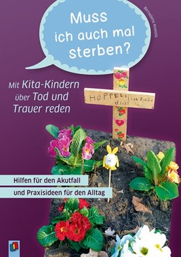 Abbildung von Muss ich auch mal sterben? - Mit Kita-Kindern über Tod und Trauer reden | 1. Auflage | 2020 | beck-shop.de