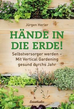Abbildung von Herler | Hände in die Erde! | 1. Auflage | 2019 | beck-shop.de