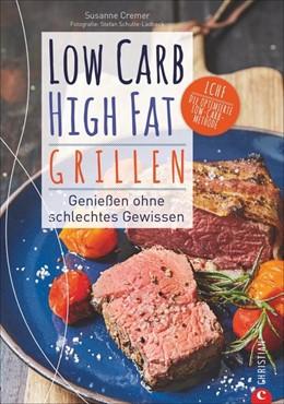 Abbildung von Cremer | Low Carb High Fat. Grillen | 1. Auflage | 2019 | beck-shop.de