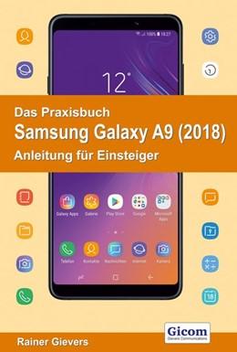 Abbildung von Gievers   Das Praxisbuch Samsung Galaxy A9 (2018) - Anleitung für Einsteiger   2018