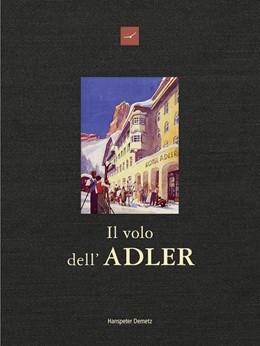 Abbildung von Demetz | Il volo dell'Adler | 1. Auflage | 2019 | beck-shop.de