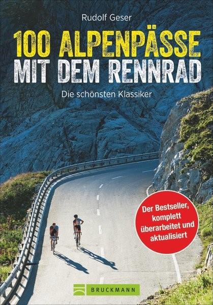 Abbildung von Geser | 100 Alpenpässe mit dem Rennrad | Komplett überarbeitete und erweiterte Auflage 2019 | 2019