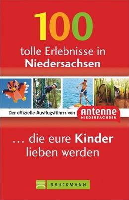 Abbildung von Diers | 100 tolle Erlebnisse in Niedersachsen, die eure Kinder lieben werden | 1. Auflage | 2019 | Der offizielle Ausflugsführer ...