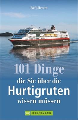 Abbildung von 101 Dinge, die Sie über die Hurtigruten wissen müssen | 1. Auflage | 2020
