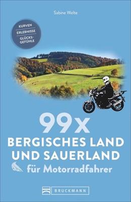 Abbildung von Welte | 99 x Bergisches Land und Sauerland für Motorradfahrer | 1. Auflage | 2019 | beck-shop.de