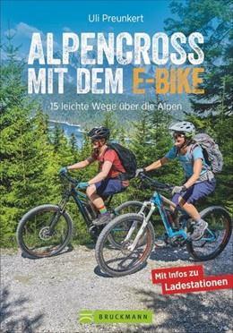 Abbildung von Preunkert / Rink | Alpencross mit dem E-Bike | 1. Auflage | 2019 | Zehn leichte Routen mit insges...