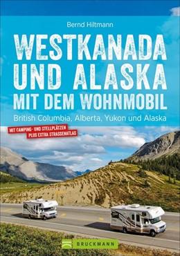 Abbildung von Hiltmann | Westkanada und Alaska mit dem Wohnmobil | 3. Auflage | 2019 | beck-shop.de