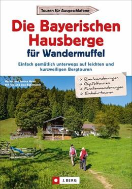 Abbildung von Meier / Bahnmüller | Die Bayerischen Hausberge für Wandermuffel | 1. Auflage | 2019 | Einfach gemütlich unterwegs au...