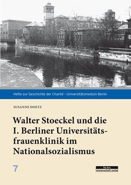 Abbildung von Doetz | Walter Stoeckel und die I. Berliner Universitätsfrauenklinik im Nationalsozialismus | 2019