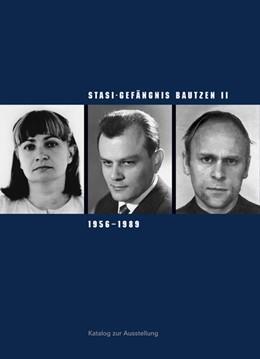 Abbildung von Hattig / Klewin / Liebold   Stasi-Gefängnis Bautzen II 1956-1989   überarbeitete Neuauflage   2018   Katalog zur Ausstellung der Ge...
