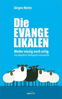 Abbildung von Mette | Die Evangelikalen | 1. Auflage | 2019 | beck-shop.de