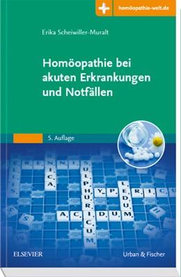 Abbildung von Scheiwiller-Muralt | Homöopathie bei akuten Erkrankungen und Notfällen | 5. Auflage | 2019